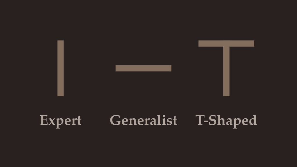 Expert Generalist T-Shaped