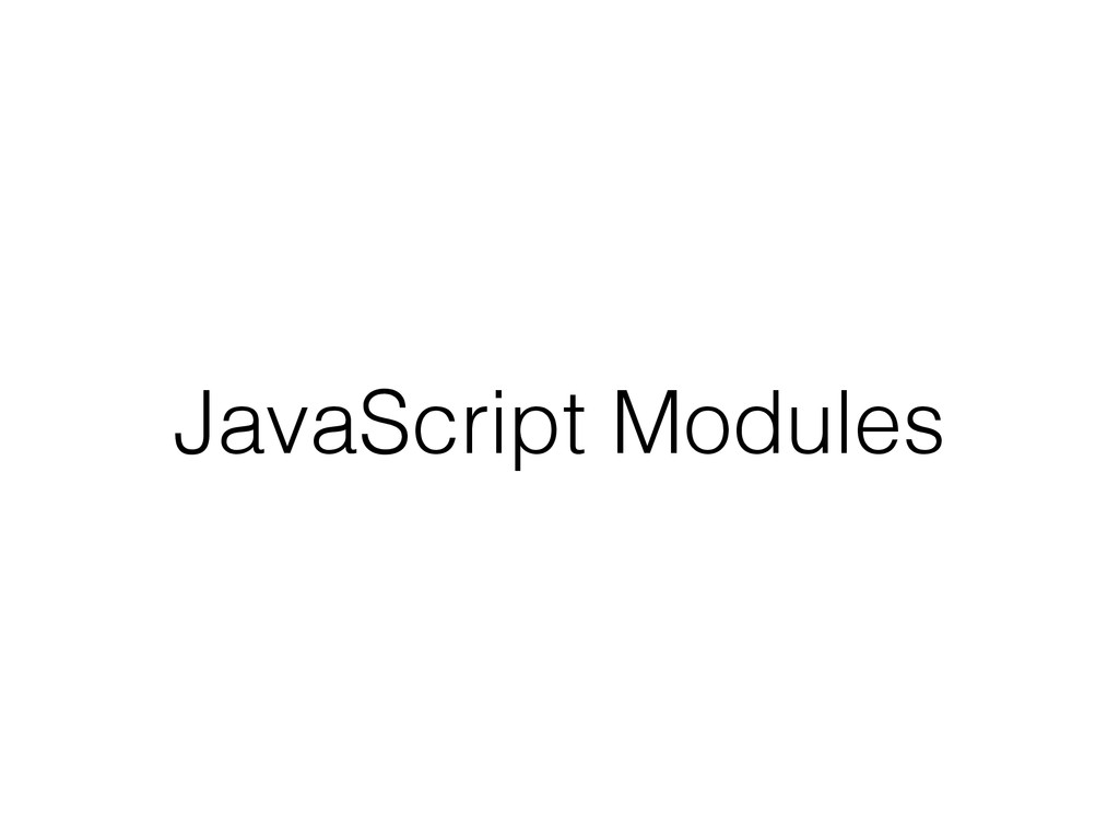JavaScript Modules