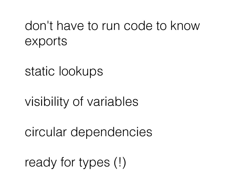 don't have to run code to know exports static l...