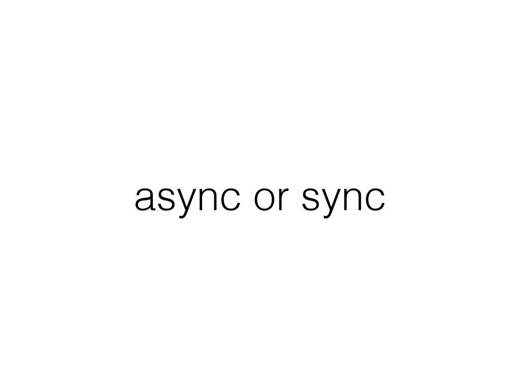 async or sync