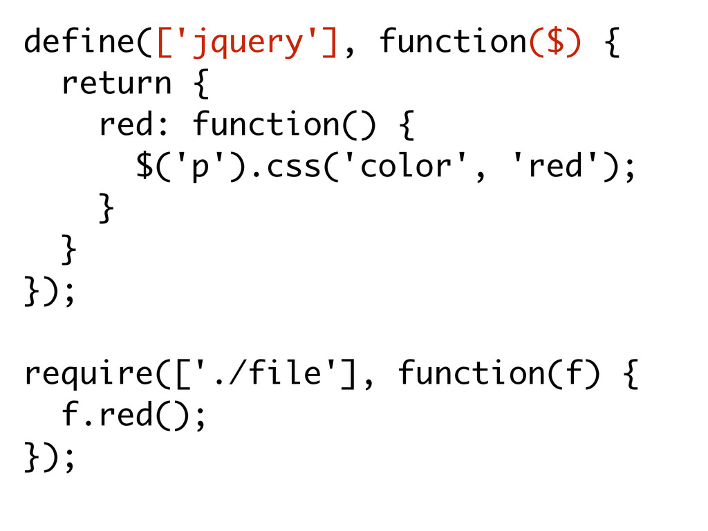 define(['jquery'], function($) { return { red: ...