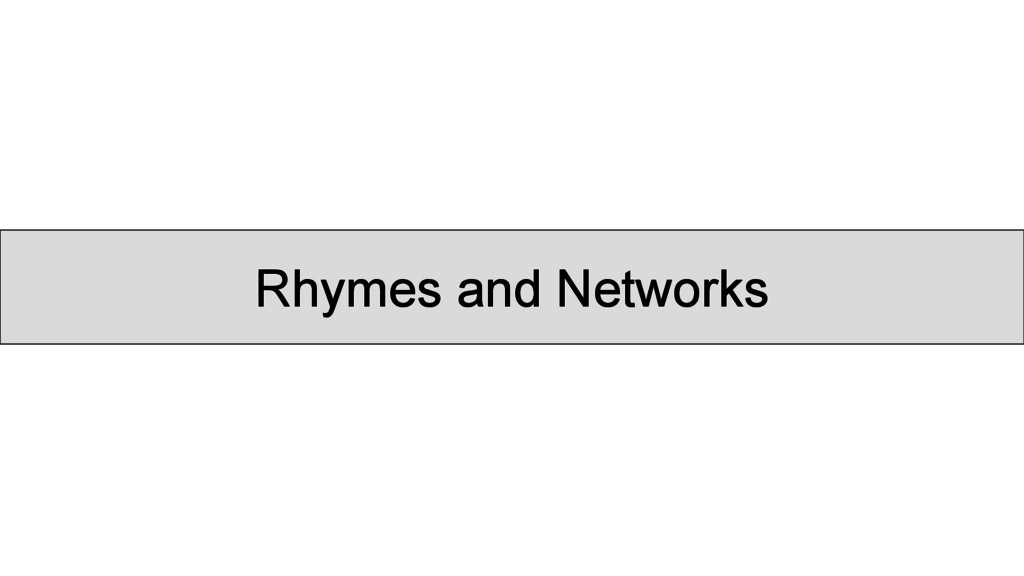Rhymes and Networks