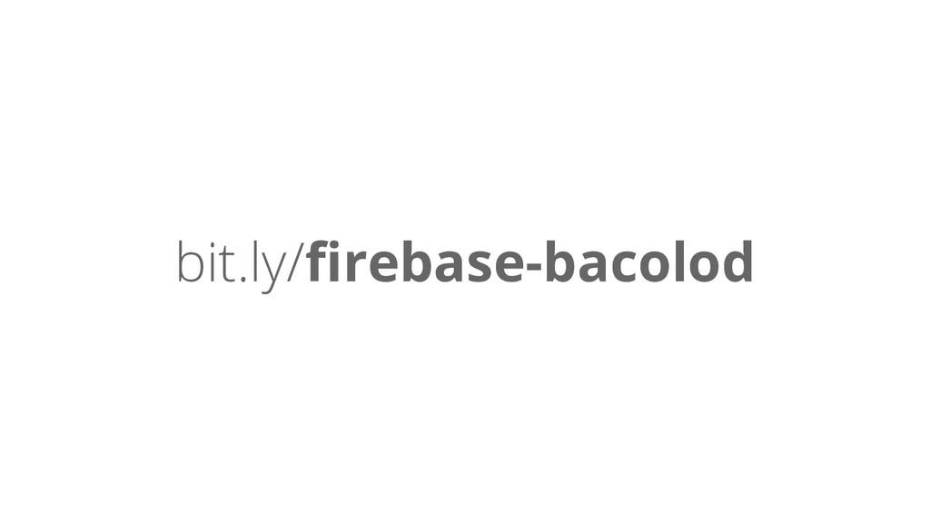 bit.ly/firebase-bacolod