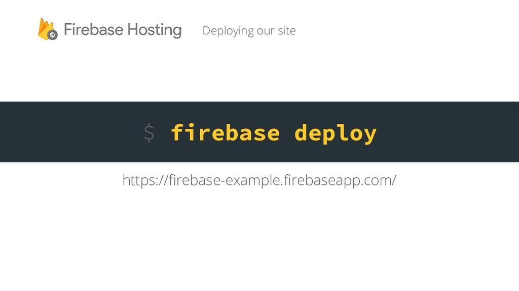 firebase deploy https://firebase-example.fireba...