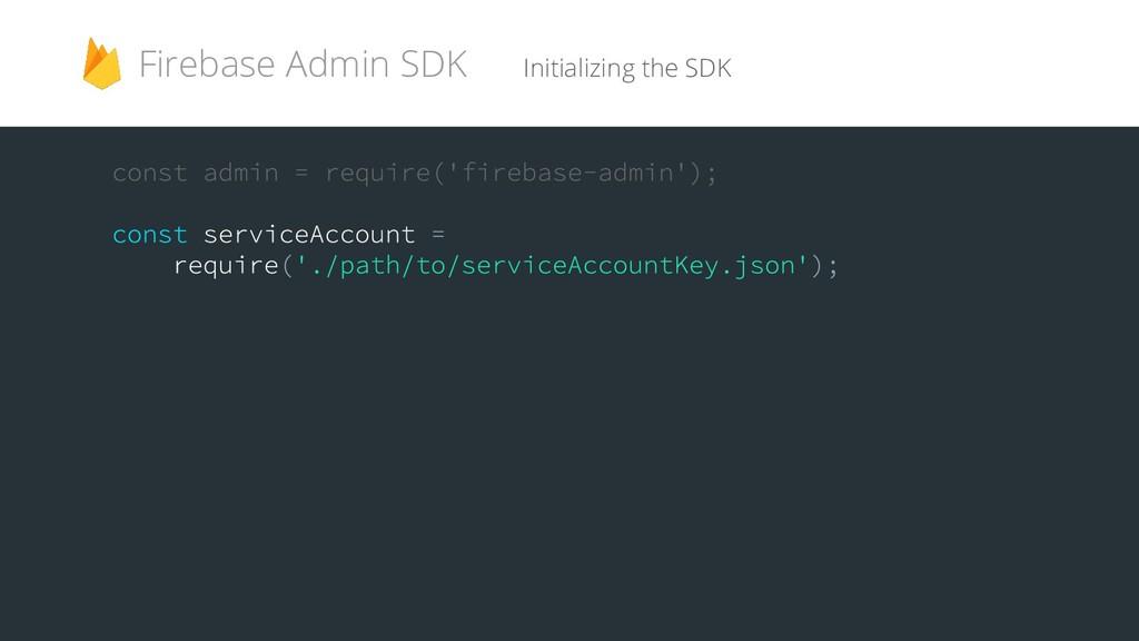 Initializing the SDK Firebase Admin SDK