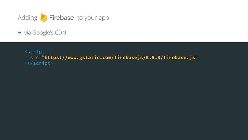 Adding to your app https://www.gstatic.com/fire...