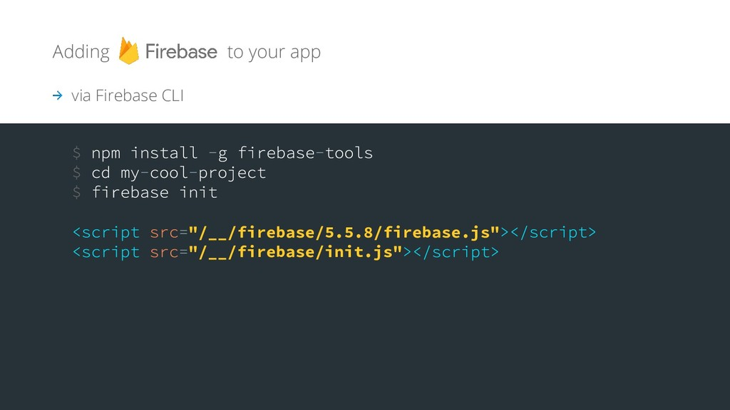 """Adding to your app via Firebase CLI """"/__/fireba..."""