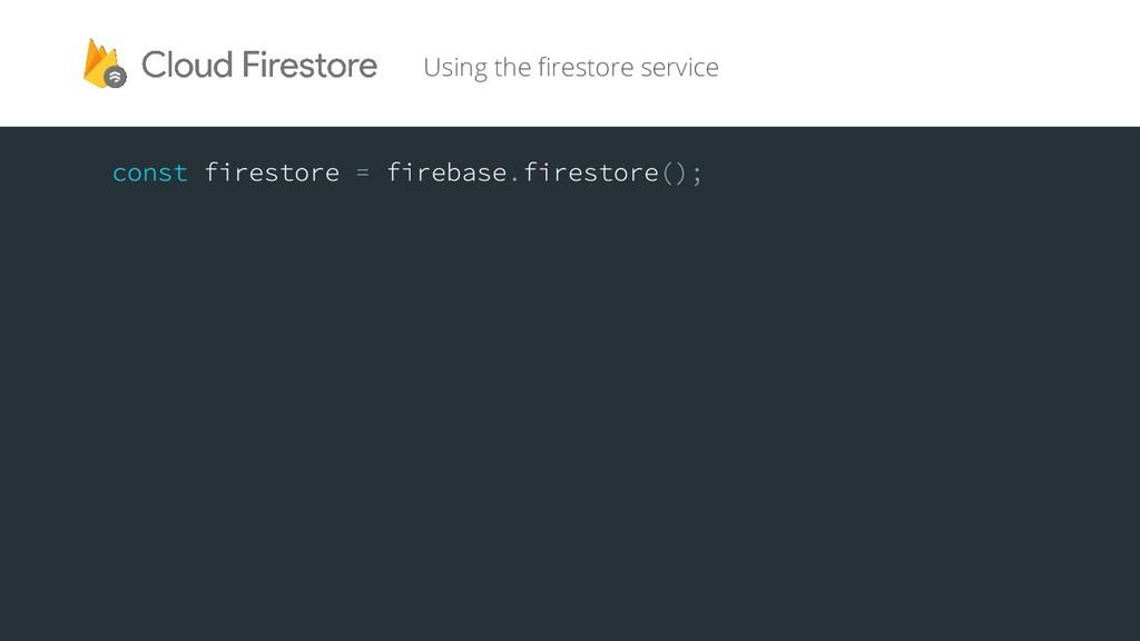 Using the firestore service