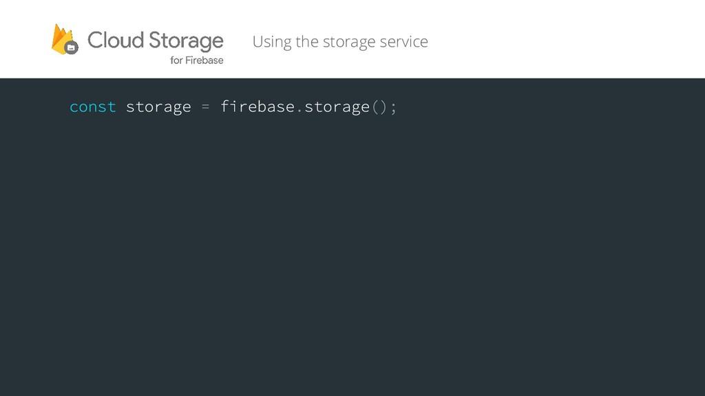 Using the storage service