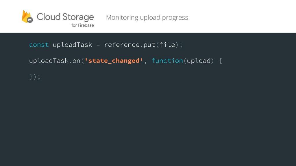 Monitoring upload progress 'state_changed'
