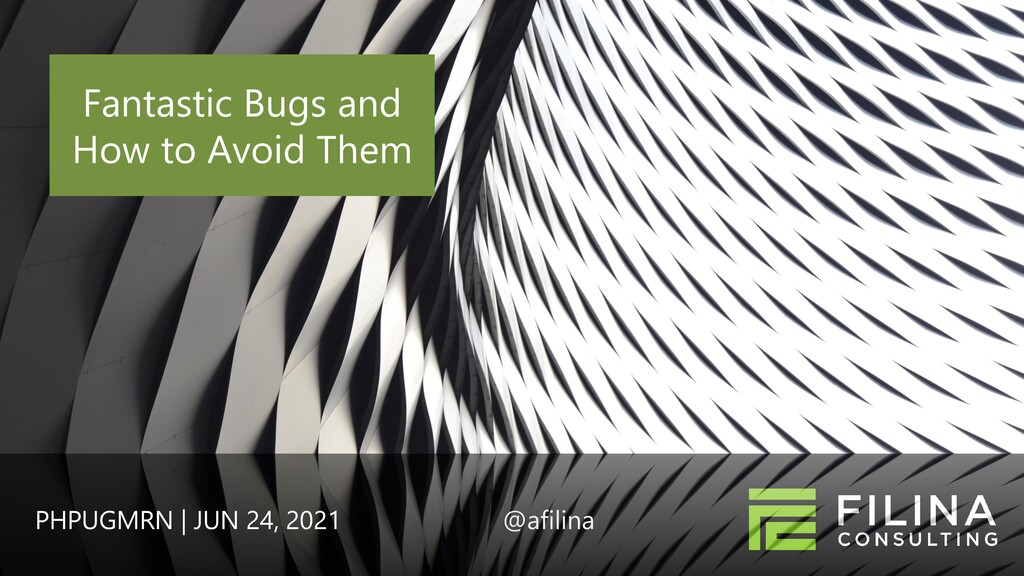 Fantastic Bugs and How to Avoid Them PHPUGMRN |...