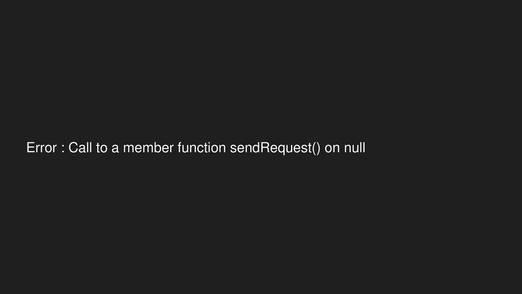 Error : Call to a member function sendRequest()...