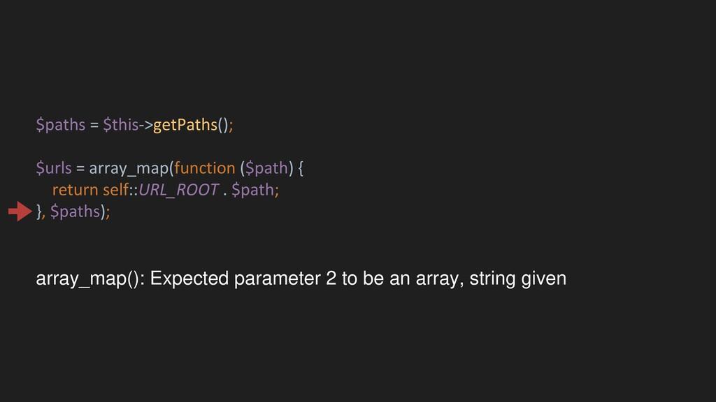 $paths = $this->getPaths(); $urls = array_map(f...
