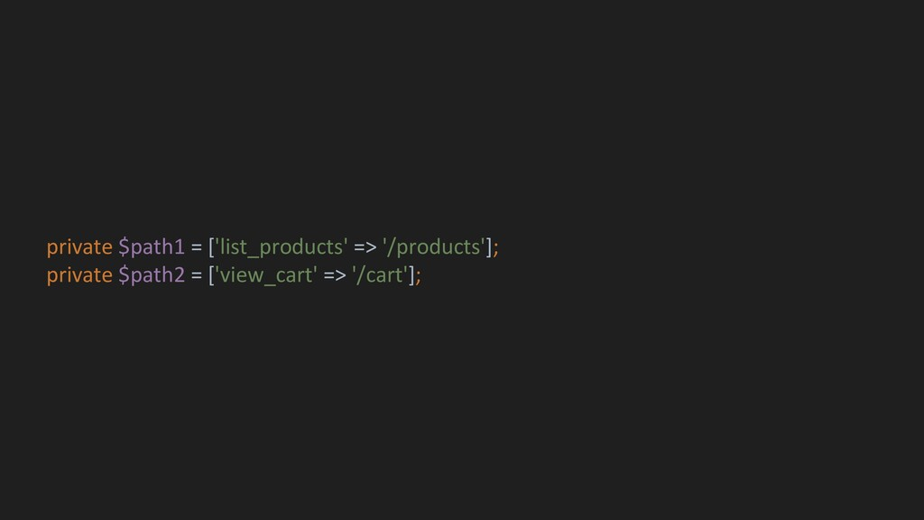 private $path1 = ['list_products' => '/products...