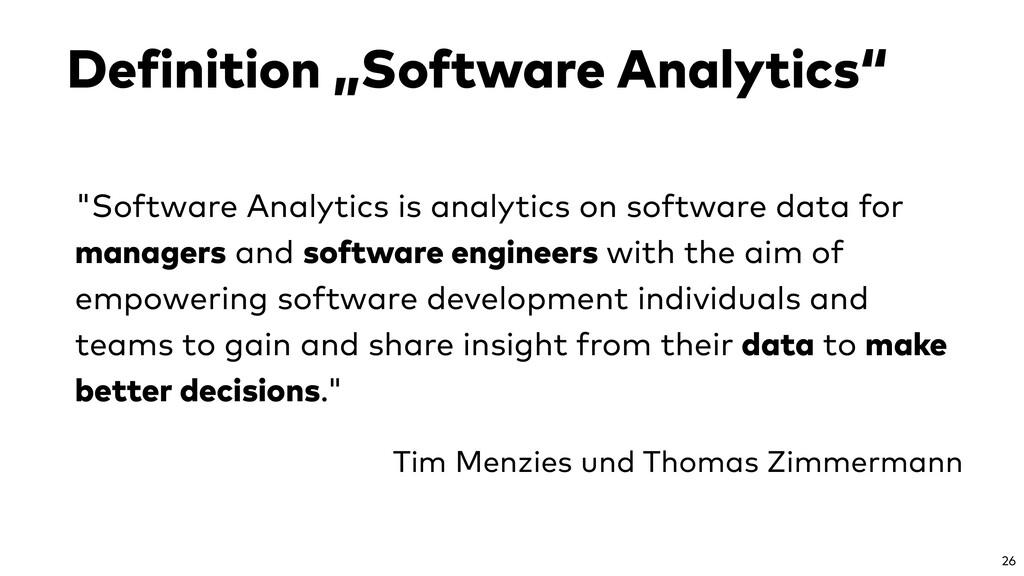 """""""Software Analytics is analytics on software da..."""