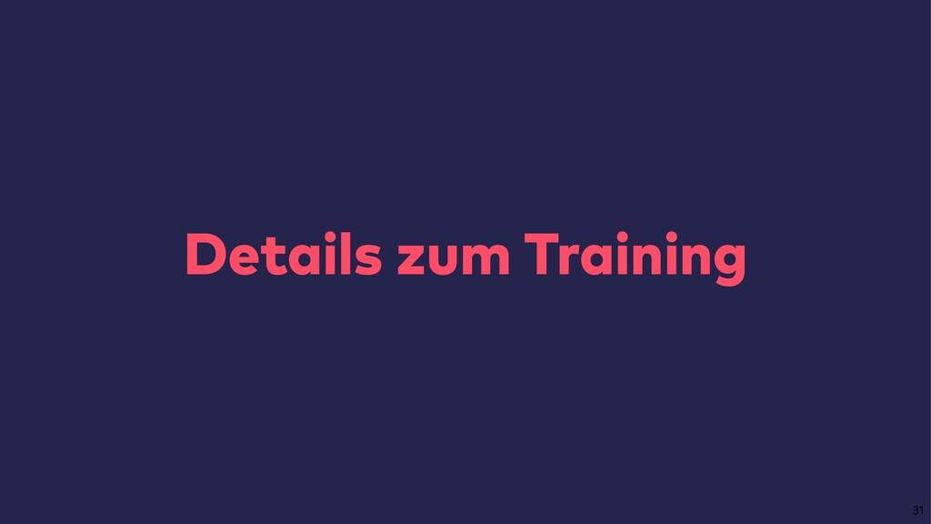Details zum Training 31