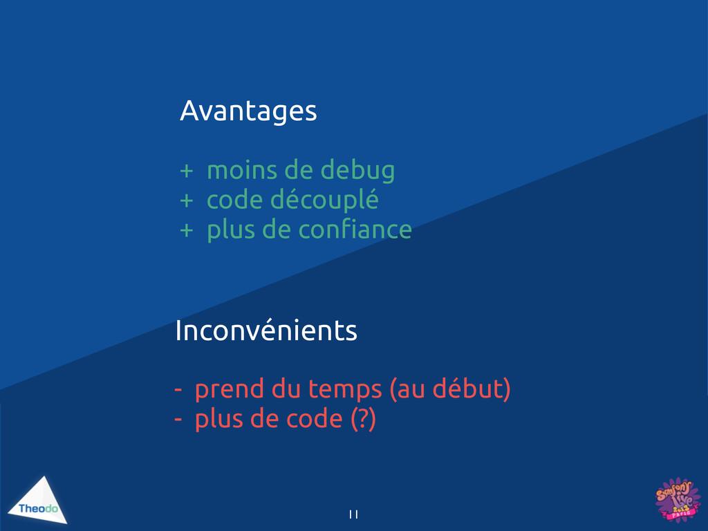 11 + moins de debug + code découplé + plus de c...