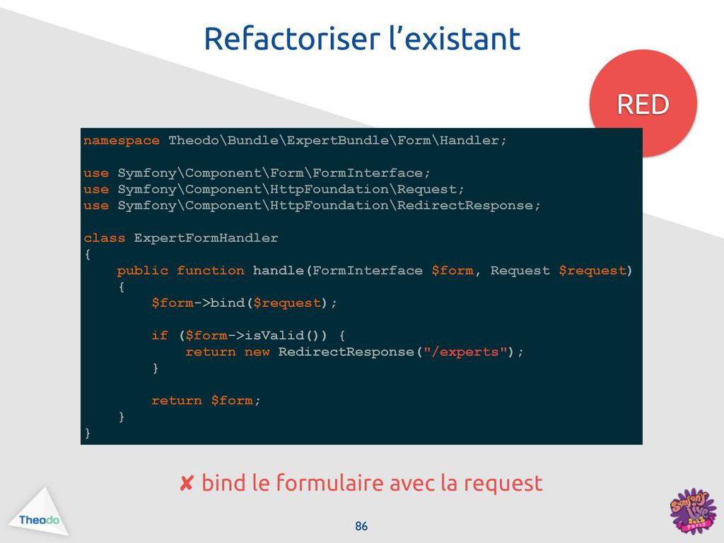 RED namespace Theodo\Bundle\ExpertBundle\Form\H...