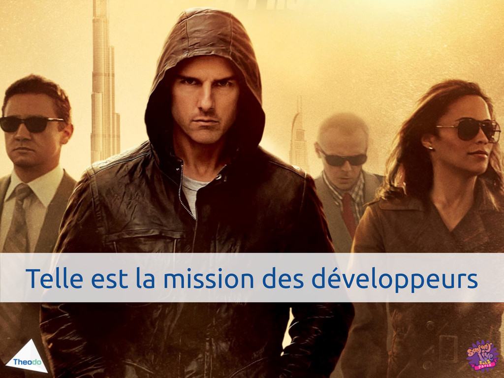 Telle est la mission des développeurs