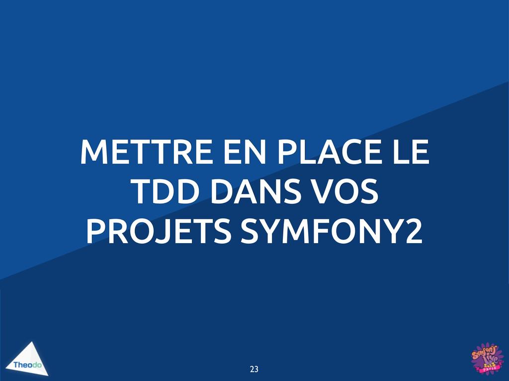 METTRE EN PLACE LE TDD DANS VOS PROJETS SYMFONY...