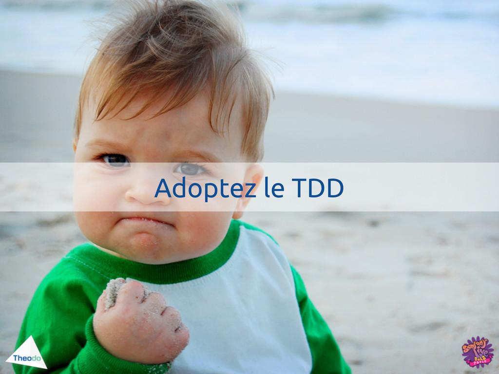 Adoptez le TDD