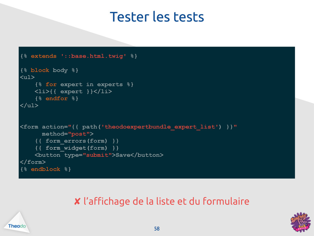 Tester les tests 58 {% extends '::base.html.twi...
