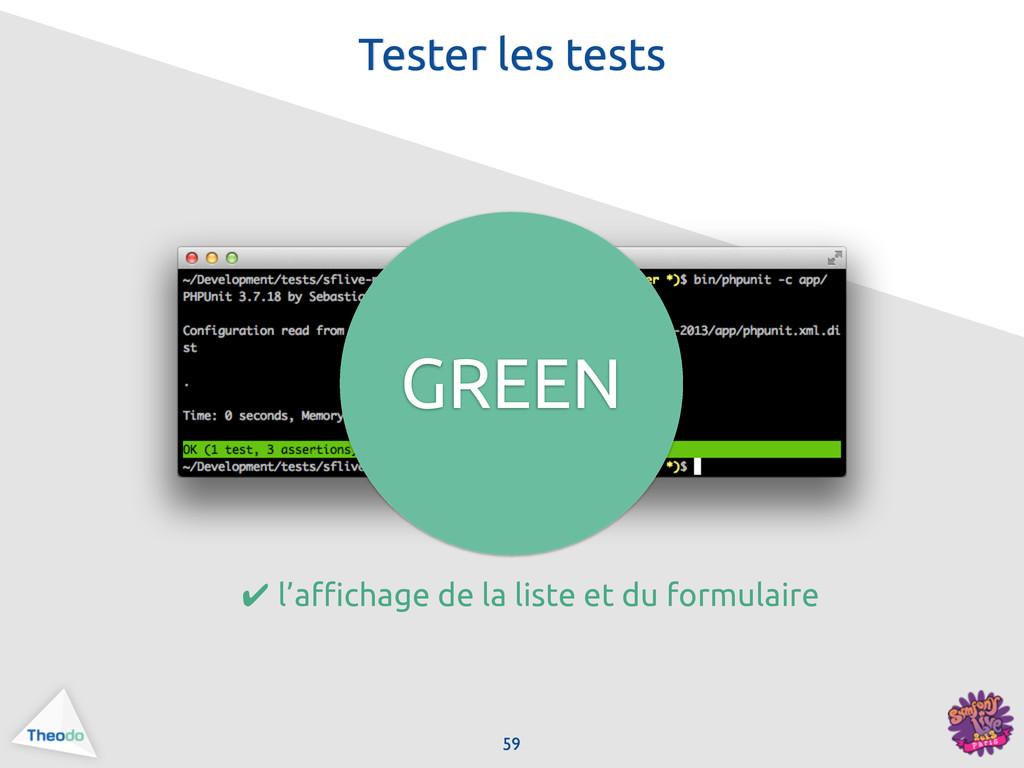 59 Tester les tests GREEN ✔ l'a!chage de la lis...