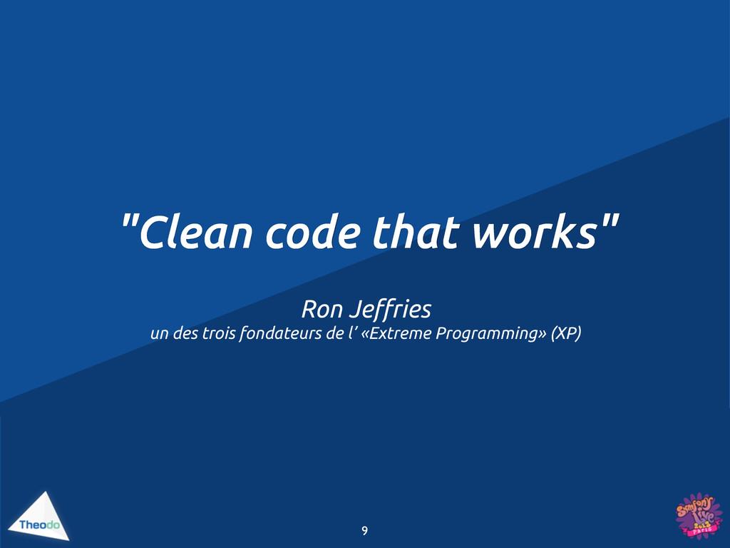 """""""Clean code that works"""" Ron Je!ries un des troi..."""