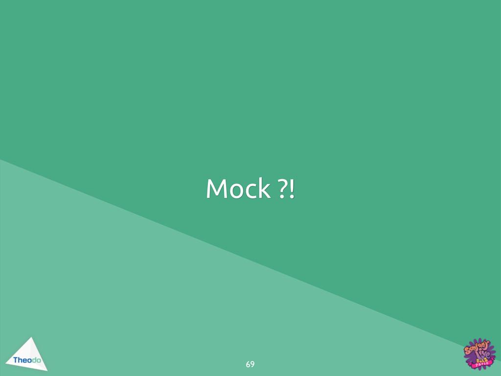 69 Mock ?!