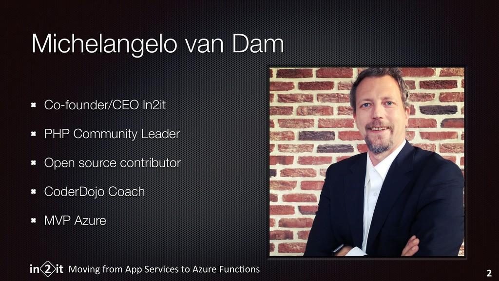 Michelangelo van Dam Co-founder/CEO In2it PHP C...