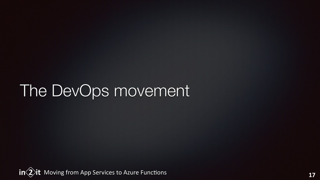 The DevOps movement Moving from App Services to...