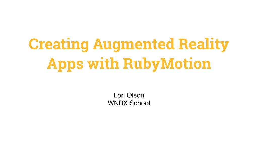 Creating Augmented Reality Apps with RubyMotion...