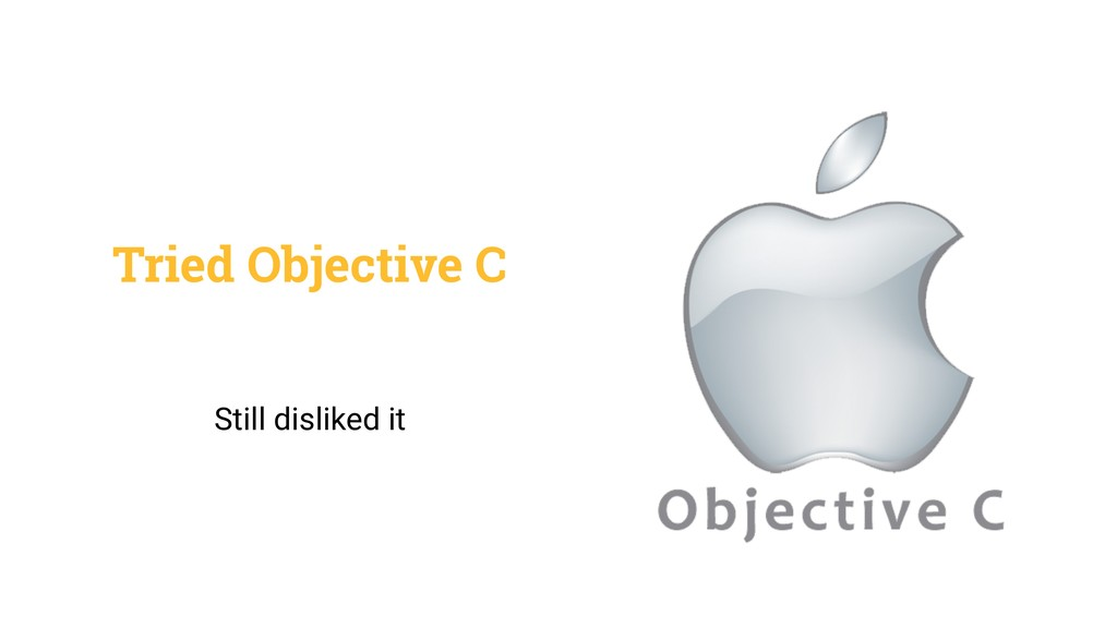 Tried Objective C Still disliked it