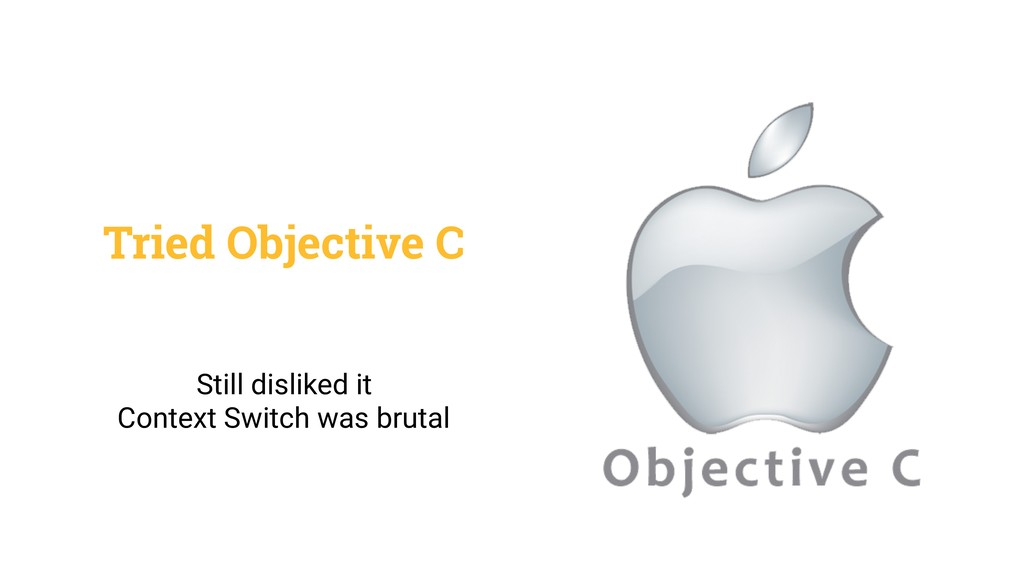 Tried Objective C Still disliked it Context Swi...