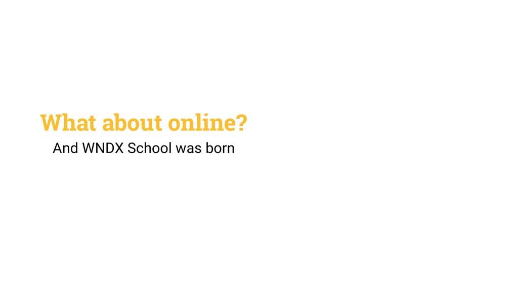 What about online? And WNDX School was born