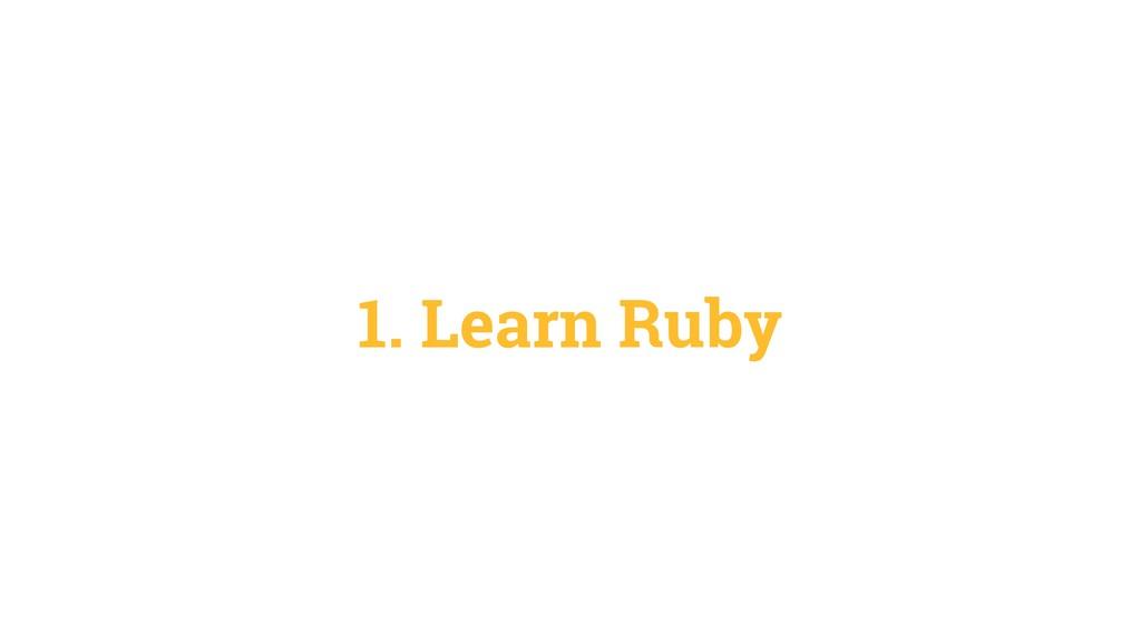 1. Learn Ruby