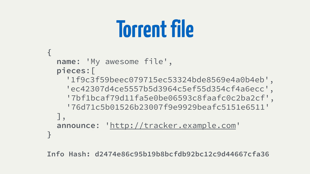 Torrent file { name: 'My awesome file', pieces:...