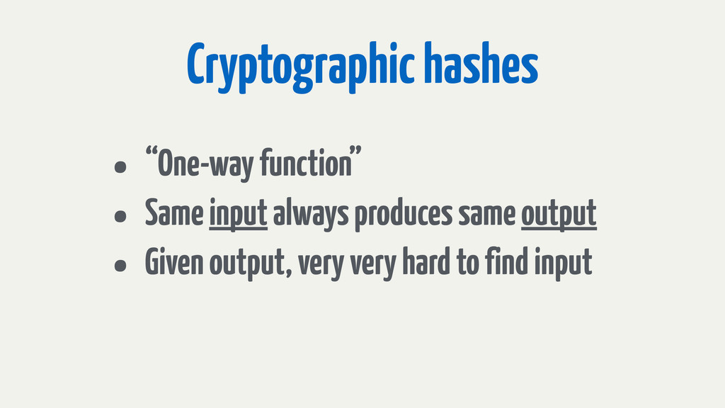 "Cryptographic hashes • ""One-way function"" • Sam..."