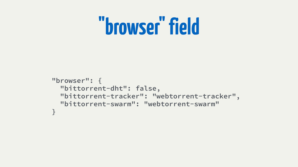 """browser"" field ""browser"": { ""bittorrent-dht"": ..."