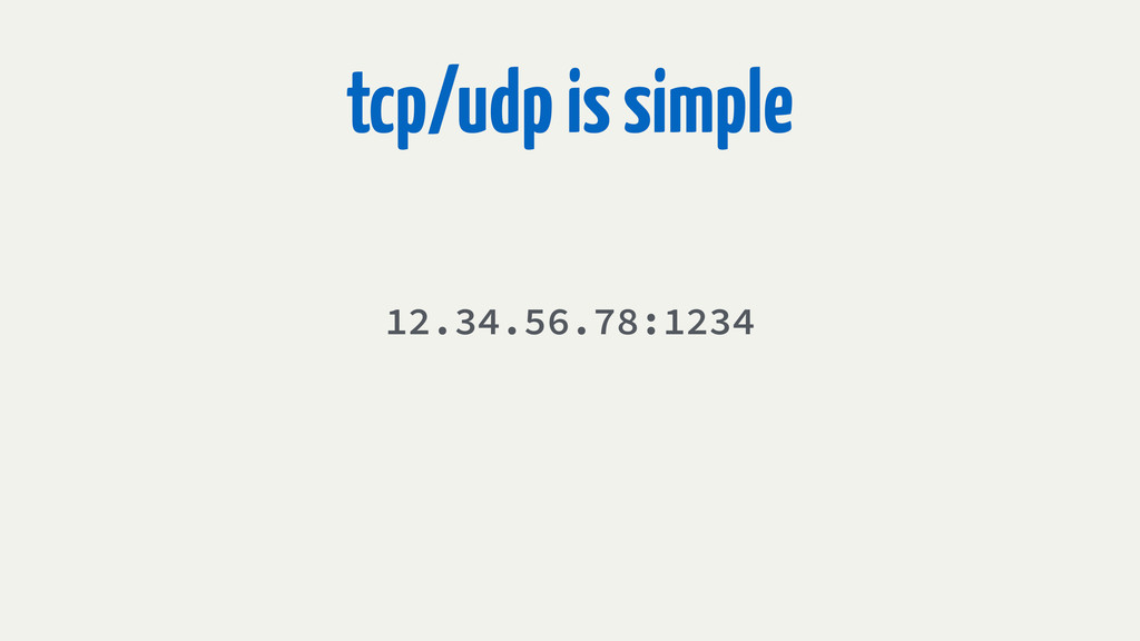 tcp/udp is simple 12.34.56.78:1234