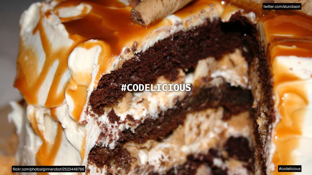 twitter.com/sturobson #codelicious #CODELICIOUS...