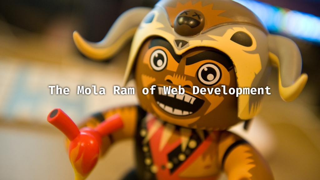 twitter.com/sturobson #codelicious The Mola Ram...