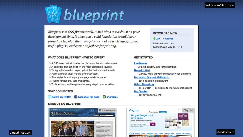 twitter.com/sturobson #codelicious blueprintcss...