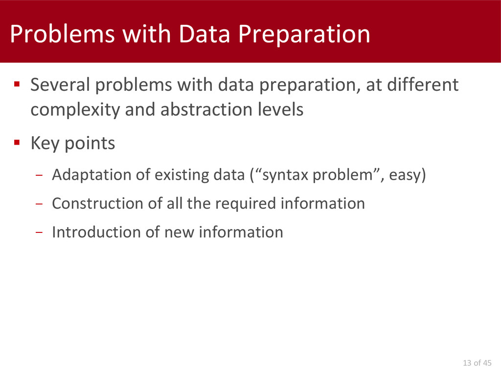 13 of 45 Problems with Data Preparation  Sever...