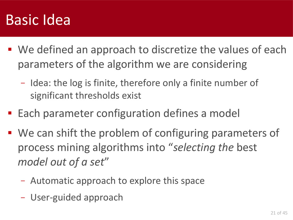 21 of 45 Basic Idea  We defined an approach to...
