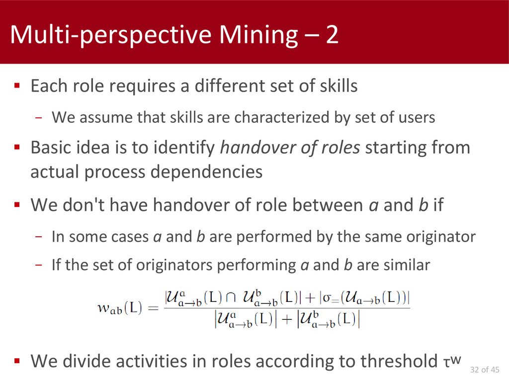 32 of 45 Multi-perspective Mining – 2  Each ro...