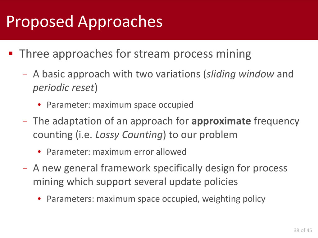 38 of 45 Proposed Approaches  Three approaches...