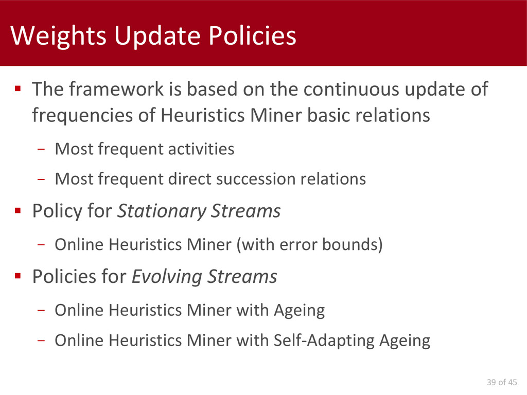 39 of 45 Weights Update Policies  The framewor...