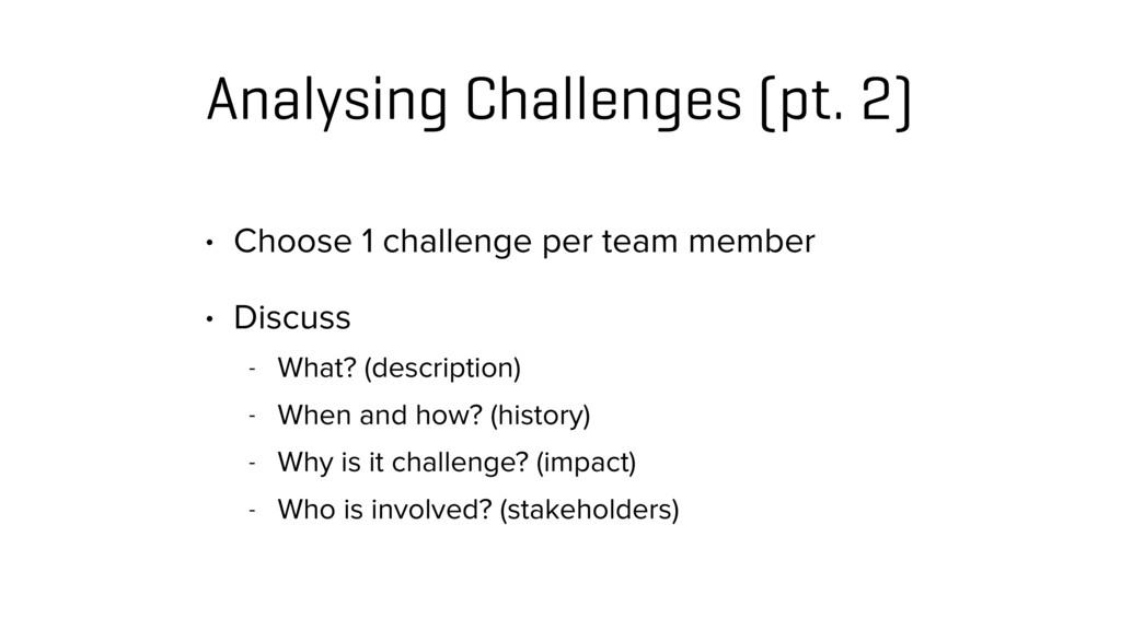 Analysing Challenges (pt. 2) • Choose 1 challen...