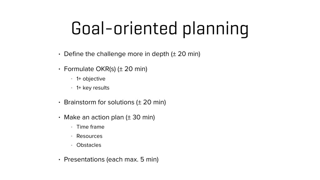 Goal-oriented planning • Define the challenge mo...